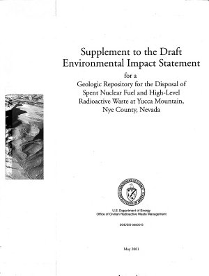 Supplement to the Draft Environmental Impact Statement for a Geologic Repository for the Disposal of Spent Nuclear Fuel and High level Radioactive Waste at Yucca Mountain  Nye County  Nevada