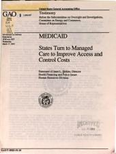 Medicaid: States Turn to Managed Care to Improve Access and Control Costs : Statement of Janet L. Shikles, Director, Health Financing and Policy Issues, Human Resources Division, Before the Subcommittee on Oversight and Investigations, Committee on Energy and Commerce, House of Representatives