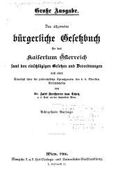 Das Allgemeine bürgerliche gesetzbuch für das kaisertum Österreich samt den einschlägigen gesetzen und verordnungen und einer übersicht über die zivilrechtliche spruchpraxis des K. K. Obersten gerichtshofes