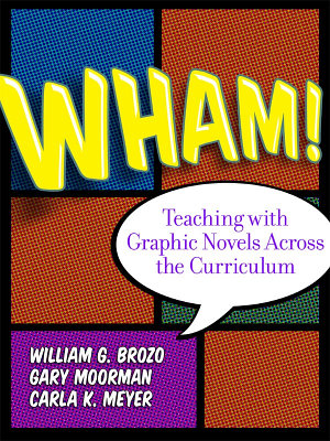 Wham  Teaching with Graphic Novels Across the Curriculum PDF