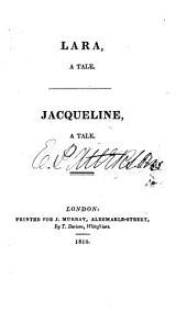 Lara,: A Tale. Jacqueline, a Tale