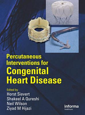 Percutaneous Interventions for Congenital Heart Disease