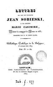 Lettres ... à la reine Marie Casimire, pendant la campagne de Vienne en 1683, tr. par le comte Plater