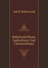 Babylonierthum, Judenthum Und Christenthum