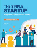 The Simple StartUp: Instructor Manual