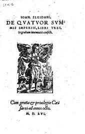 De quatuor summis Imperiis Libri tres (etc.)