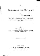 A Philosophy of Religion: Or, The Rational Grounds of Religious Belief