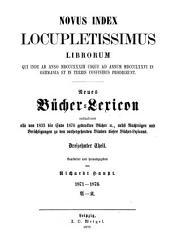 Vollständiges Bücher-Lexicon enthaltend alle von 1750 bis zu Ende des Jahres 1832 [-1910] in Deutschland und in den angrenzenden Ländern gedruckten Bücher: Band 19