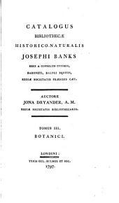 Catalogus bibliothecæ historico-naturalis Josephi Banks ...: Botanici. 1797