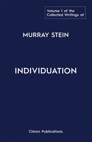 The Collected Writings of Murray Stein     Volume 1