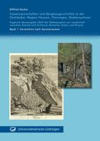 Geowissenschaften und Bergbaugeschichte in der Dreil  nder Region Hessen  Th  ringen  Niedersachsen Erg  nzte Neuausgabe 2009 der Bibliographie zur Landschaft zwischen Diemel und Schleuse  Borkener Senke und Rhume   Band 1 PDF