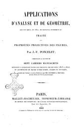Applications d'analyse et de geometrie qui ont servi, en 1822, de principal fondement au Traité des proprietes projectives des figures par J.-V. Poncelet: Volume 1