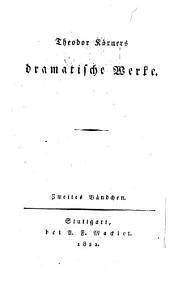 Theodor Körners sämmtliche Werke: 4