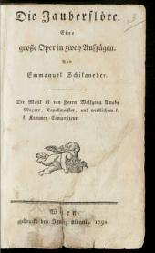 Die Zauberflöte: Eine große Oper in zwey Aufzügen