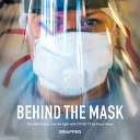 Behind the Mask   the Nhs Family and the Fight with Covid 19 PDF