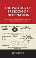 The Politics of Freedom of Information PDF