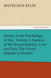 Studies in the Psychology of Sex, Volume 3 Analysis of the Sexual Impulse, Love and Pain, The Sexual Impulse in Women