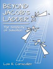 Beyond Jacob's Ladder: The Simplicity of Salvation