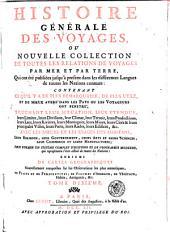 Histoire générale des voyages, ou, nouvelle collection de toutes les relations de voyages par mer et par terre: qui ont été publiées jusqu'à présent dans les differentes langues de toutes les nations connues ... enrichi de cartes géographiques et de figures, Volume10