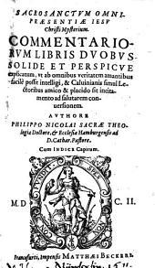 Sacrosanctvm Omnipraesentiae Iesv Christi Mysterium: Commentariorvm Libris Dvobvs Solide Et Perspicve explicatum ...