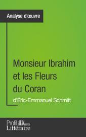 Monsieur Ibrahim et les Fleurs du Coran d'Éric-Emmanuel Schmitt (Analyse approfondie): Approfondissez votre lecture des romans classiques et modernes avec Profil-Litteraire.fr