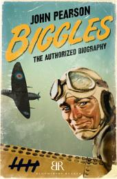 Biggles: The Authorized Biography
