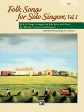 Folk Songs for Solo Singers, Volume 1 (High Voice): 11 Folk Songs Arranged for Solo Voice and Piano... For Recitals, Concerts, and Contests