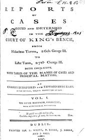 Reports of cases argued and determined in the Court of King's bench, from Michaelmas term, 26th George III. [1785 to ...: inclusive, Part 8, Volume 1