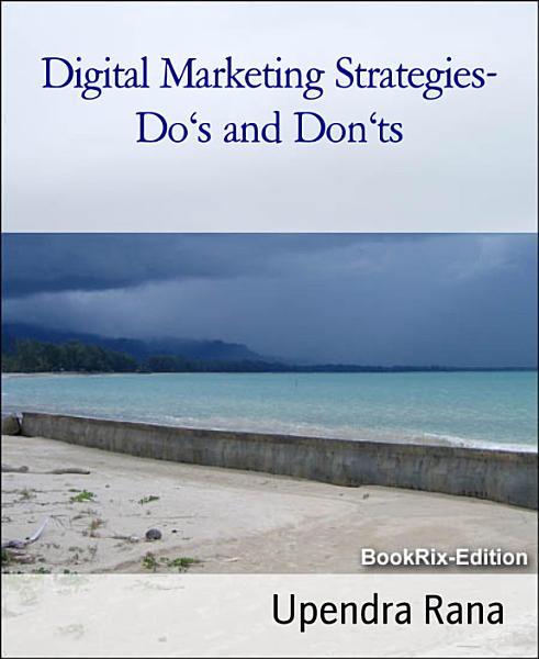 Digital Marketing Strategies  Do s and Don ts