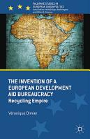 The Invention of a European Development Aid Bureaucracy PDF
