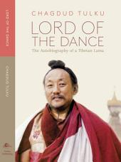 Lord of the Dance: The Autobiography of a Tibetan Lama