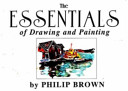 The Essentials of Drawing and Painting Book
