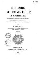 Histoire du commerce de Montpellier, antérieurement à l'ouverture du port de Cette...