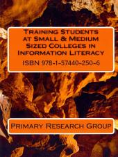 Training Students at Small & Medium Sized Colleges in Information Literacy