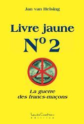 Livre Jaune #2: La guerre des francs-maçons