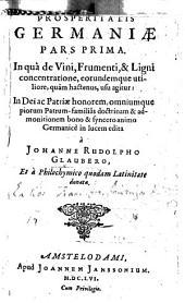 Prosperitatis Germaniae 1a-6a et ultima pars: Volume 1