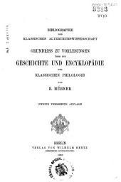 Bibliographie der klassischen alterthumswissenschaft: Grundriss zu vorlesungen über die geschichte und encyklopädie der klassischen philologie
