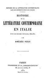 Histoire de la littérature contemporaine en Italie: sous le régime unitaire, 1859-1874