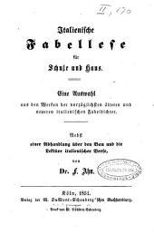 Italienische Fabellese für Schule und Haus Nebst einer Abhandlung über den Bau und die Lektüre italienischer Verse von dr. F. Ahn
