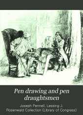 Pen drawing and pen draughtsmen: their work and their methods : a study of the art to-day with technical suggestions