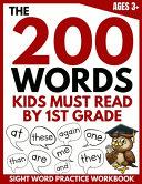 The 200 Words Kids Must Read by 1st Grade Book
