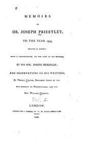 Memoirs of Dr. Joseph Priestley: To the Year 1795, Volume 1