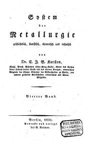 System der Metallurgie: geschichtlich, statistisch, theoretisch und technisch. 4