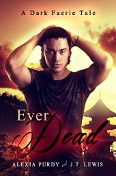Ever Dead (A Dark Faerie Tale #6)