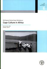 FAO Regional Technical Expert Workshop on Cage Culture in Africa  20 23 October 2004  Entebbe  Uganda PDF