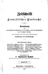 Zeitschrift für deutsches bürgerliches Recht und französisches Civilrecht: Letzteres mit besonderer Berücksichtigung des Zwischenrechts, Band 9