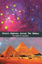 Orion's Highway Across the Galaxy
