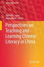 Perspectives on Teaching and Learning Chinese Literacy in China PDF