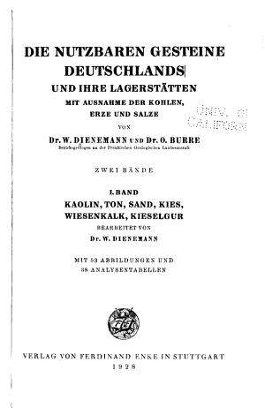 Die nutzbaren Gesteine Deutschlands und ihre Lagerst  tten  Bd  Kaolin  Ton  Sand  Kies  Wiesenkalk  Kleselgur  bearb  von W  Dienemann  1928 PDF