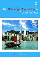 The Routledge Companion to Travel Writing PDF